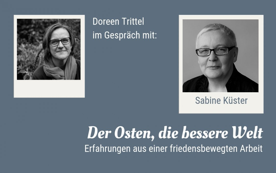 Der Osten, die bessere Welt – Im Gespräch mit Sabine Küster