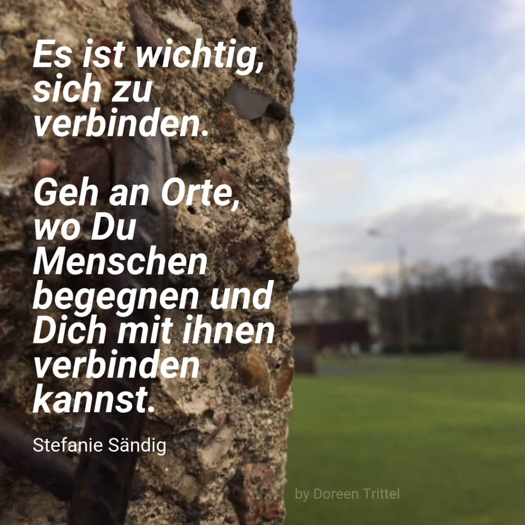 Verbundenheit, Zitat von Stefanie Sändig, 2019, by Doreen Trittel