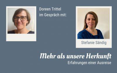 Mehr als unsere Herkunft – Im Gespräch mit Stefanie Sändig