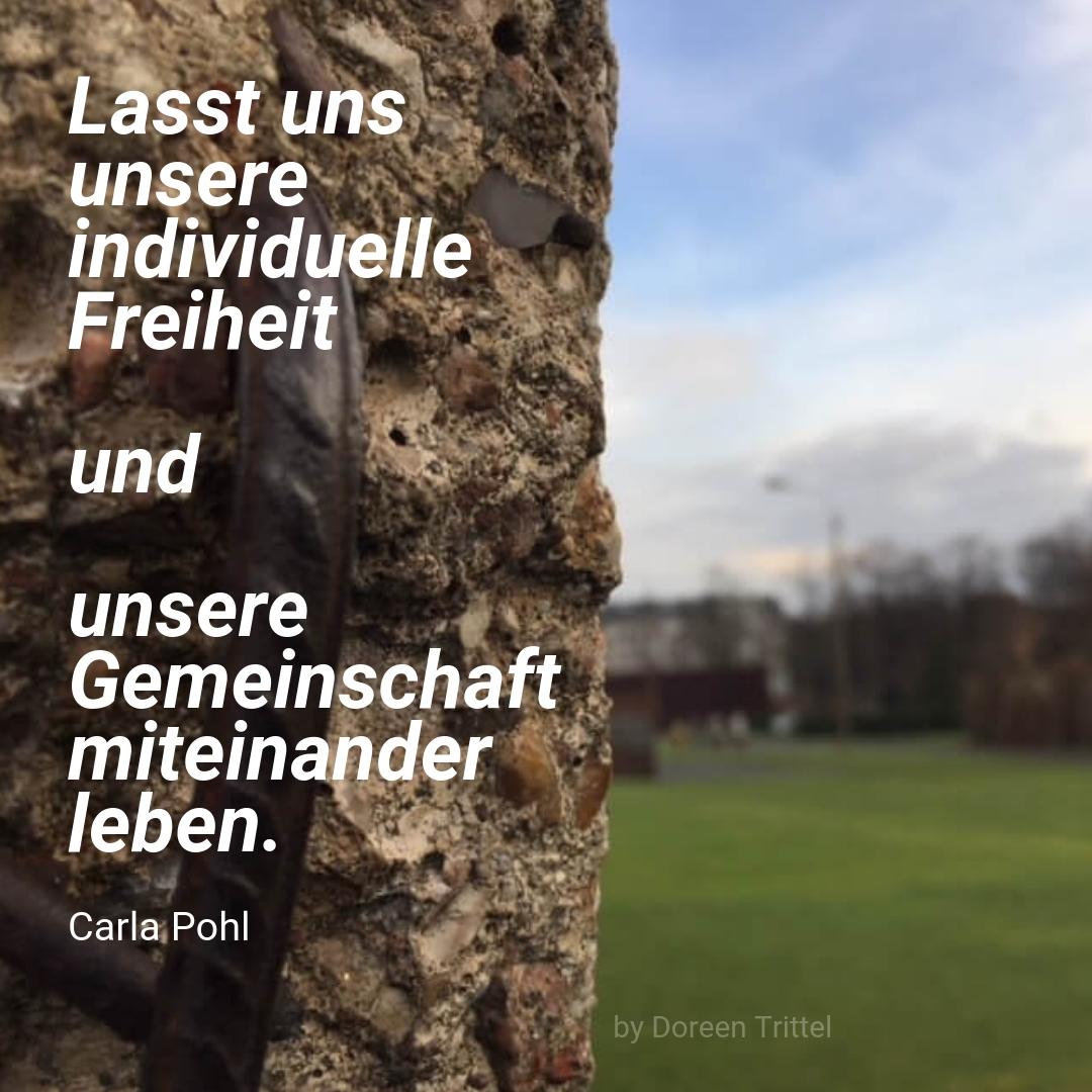 """""""Lasst uns unsere individuelle Freiheit und unsere Gemeinschaft miteinander leben."""",Zitat von Carla Pohl, 2019, by Doreen Trittel"""