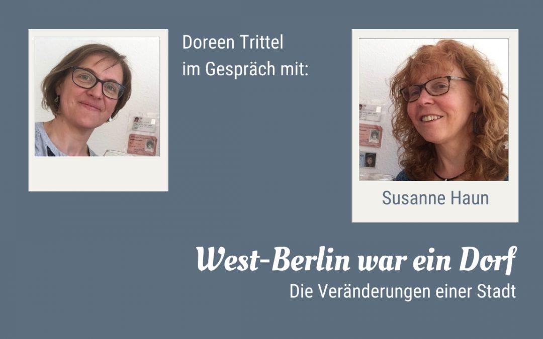 West-Berlin war ein Dorf – Im Gespräch mit Susanne Haun