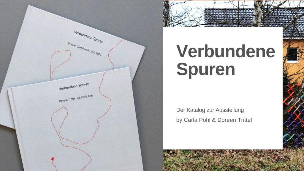 Für Dich: Der signierte Katalog zur Ausstellung von Carla Pohl & Doreen Trittel