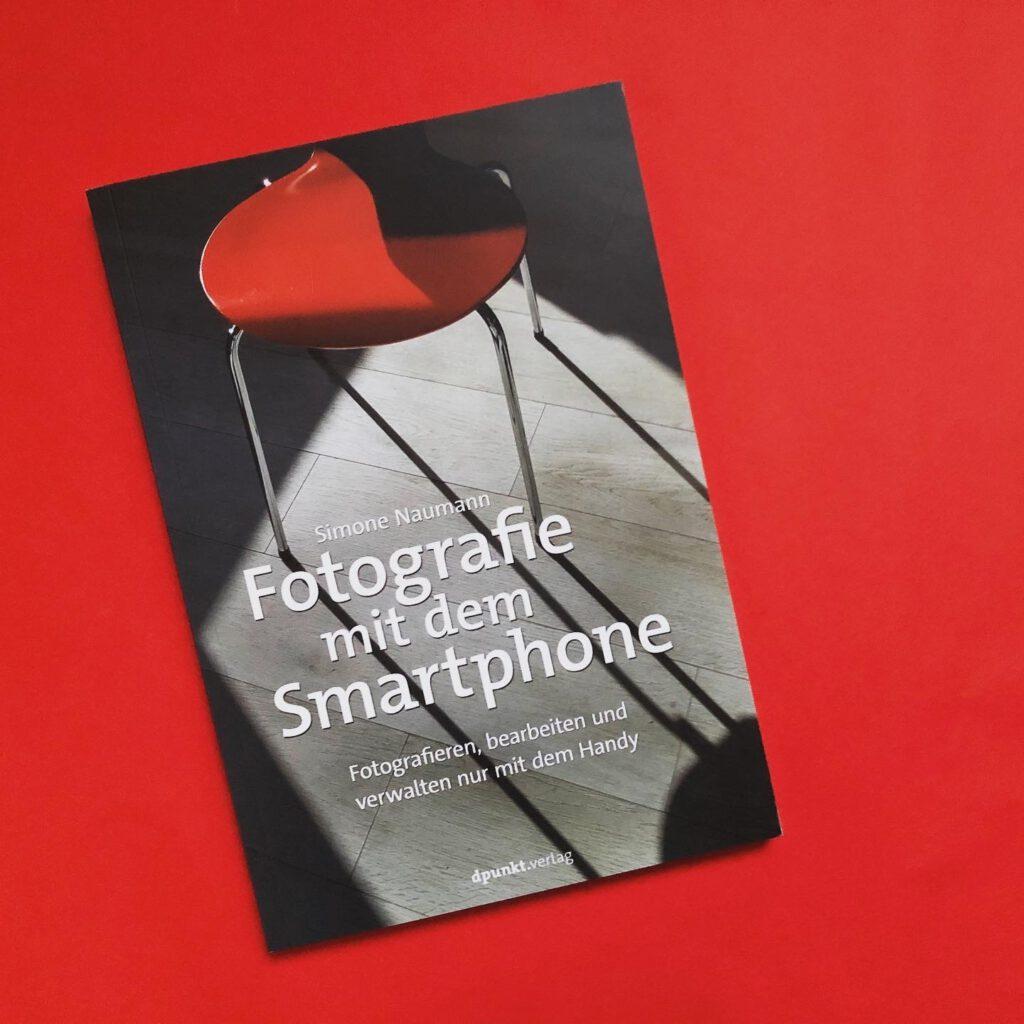 Fotografie mit dem Smartphone - Buch von Simone Naumann